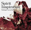 Spirit Inspiration/Nothing's Carved In Stone