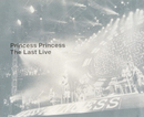 The Last Live/PRINCESS PRINCESS