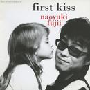 first kiss/藤井尚之