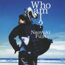 Who am I?/藤井尚之