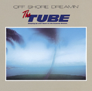 OFF SHORE DREAMIN'/TUBE