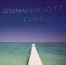SUMMER CITY/TUBE