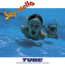 Say Hello/TUBE