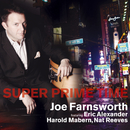 Super Prime Time/JOE FARNSWORTH featuring Eric Alexander