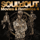 Movies & Remixies 4/SOUL'd OUT