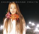 Strange fruits/Chara