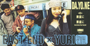 DA.YO.NE/EAST END × YURI
