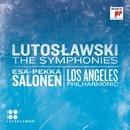 LUTOSLAWSKI : THE SYMPHONIES/Esa-Pekka Salonen