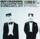 A PopCALYPSE NOW ~地獄のPOP示録~/BEAT CRUSADERS