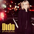 Girl Who Got Away/Dido
