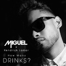 How Many Drinks? feat. Kendrick Lamar/Miguel