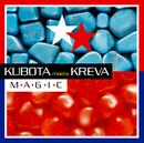 M☆A☆G☆I☆C/KUBOTA meets KREVA