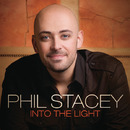 Into The Light/Phil Stacey