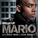 Break Up featuring Gucci Mane & Sean Garrett/Mario