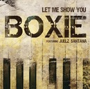 Let Me Show You featuring Juelz Santana/Boxie featuring Juelz Santana