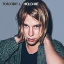 Hold Me/Tom Odell