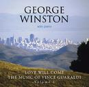 Love Will Come -The Music of Vince Guaraldi, Volume2-/George Winston