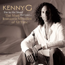 I'm In The Mood For Love...The Most Romantic Melodies Of All Time/Kenny G