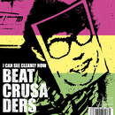 I CAN SEE CLEARLY NOW/BEAT CRUSADERS