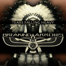 Tears Falling Heavy/BREAKING ARROWS