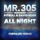 All Night (Starkillers Remix Radio Edit)/Mr. 305 feat. Pitbull & Friends