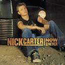 Now or Never/Nick Carter