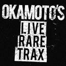 LIVE RARE TRAX/OKAMOTO'S