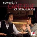 Arvo Part: Cantique/Kristjan Jarvi