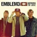 Nothing To Lose/Emblem3