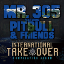 International Takeover/Mr. 305 feat. Pitbull & Friends