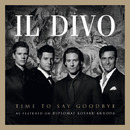 Time To Say Goodbye/Il Divo