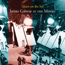 Quiet On The Set: James Galway At The Movies/James Galway