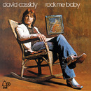 Rock Me Baby/David Cassidy