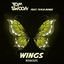 Wings feat. Taylr Renee (Remixes)/Tom Swoon