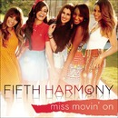 Miss Movin' On/Fifth Harmony