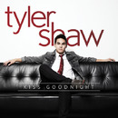 Kiss Goodnight/Tyler Shaw