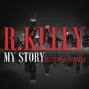My Story feat. 2 Chainz (Dirty Version)/R. Kelly