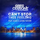 Can't Stop This Feeling feat. Mako & Angel Taylor/Greg Cerrone