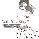 Will You Stay?/Hemenway