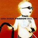 PASSION/SIAM SHADE
