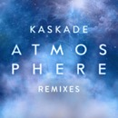 Atmosphere (Remixes, Pt. 2)/Kaskade