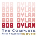 The Complete Album Collection - The 90's - 00's/BOB DYLAN