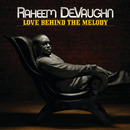 Love Behind The Melody/Raheem Devaughn