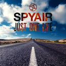 JUST ONE LIFE/SPYAIR