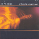 Live On The Double Planet/Michael Hedges