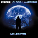 Global Warming: Meltdown (Deluxe Version)/ピットブル