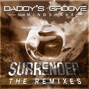 Surrender (Remixes) feat. Mindshake/Daddy's Groove