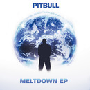 Meltdown EP/Pitbull