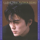 I LOVE YOU/尾崎 豊