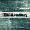 TRUTH 21century/T-SQUARE plus